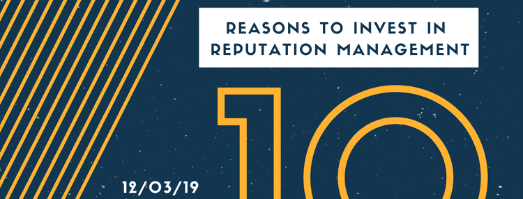10 reasons to invest in reputation management
